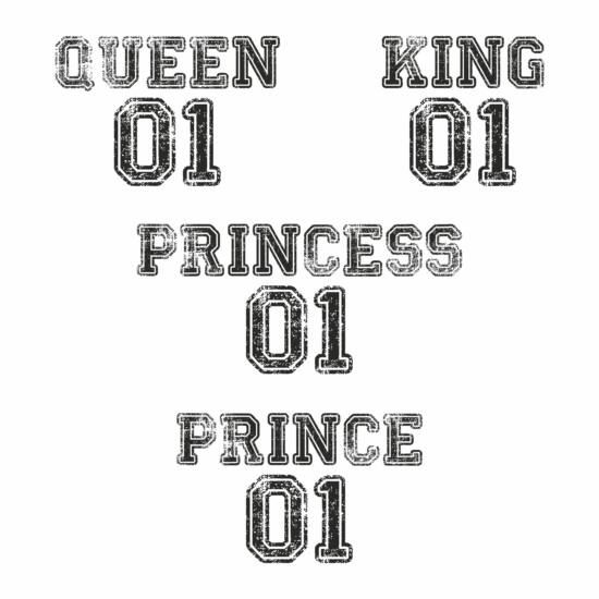 Queen - King - Princess - Prince