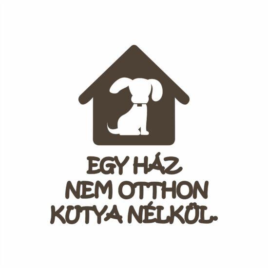 Egy ház nem otthon kutya nélkül