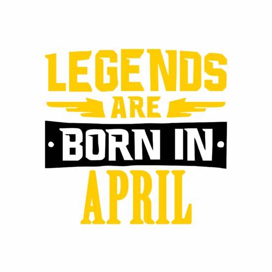 Legend are born in april