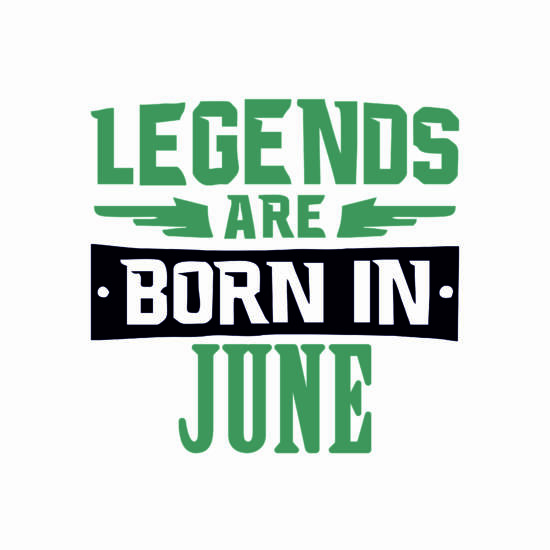 Legend are born in june