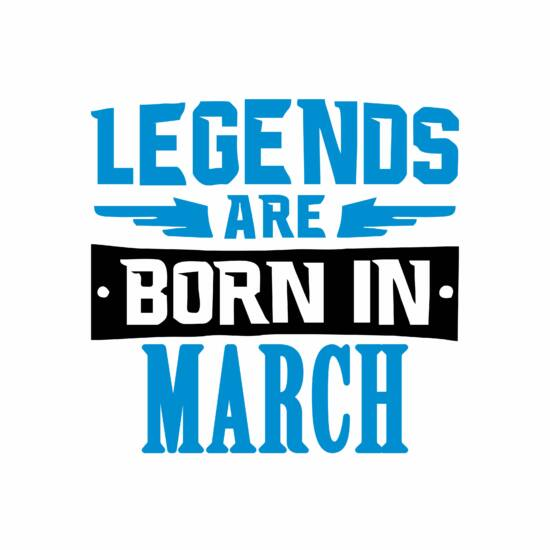 Legend are born in march