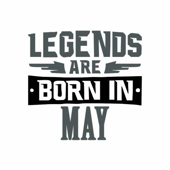 Legend are born in may